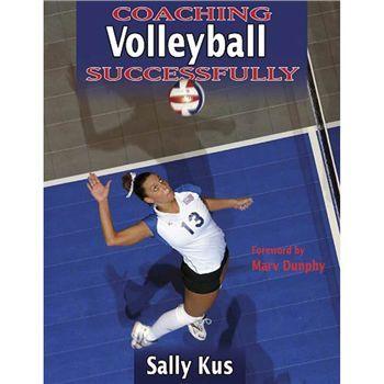 Human Kinetics Coaching Volleyball Successfully By Sally Kus At Volleyball Com Coaching Volleyball Volleyball Training Coaching