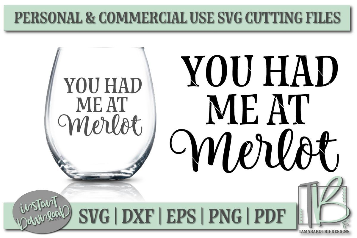 You Had Me At Merlot SVG File, Wine Glass SVG Wine glass