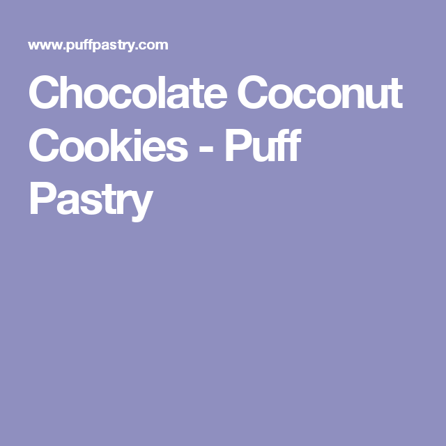 Chocolate Coconut Cookies - Puff Pastry