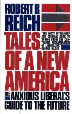 Tales of a New America by Robert B. Reich, Click to Start Reading eBook, The Harvard political economist argues that Americans must rethink some important cultural myths and