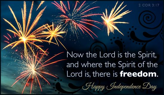 Where The Spirit Of The Lord Is There Is Freedom Independence Day July Quotes Happy Independence Day