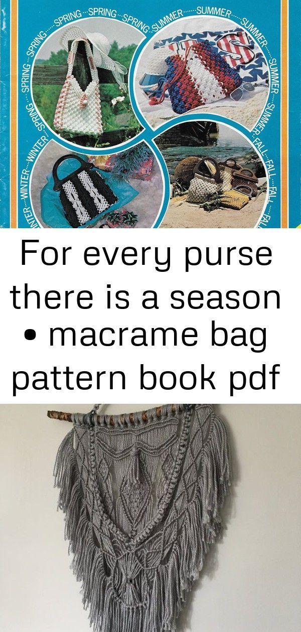 For Every Purse There Is A Season •Macrame Bag + Purse Pattern Book Macrame wall hanging boho s