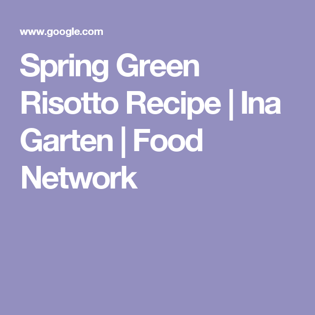 Spring green risotto recipe ina garten food network goodies spring green risotto recipe ina garten food network forumfinder Images
