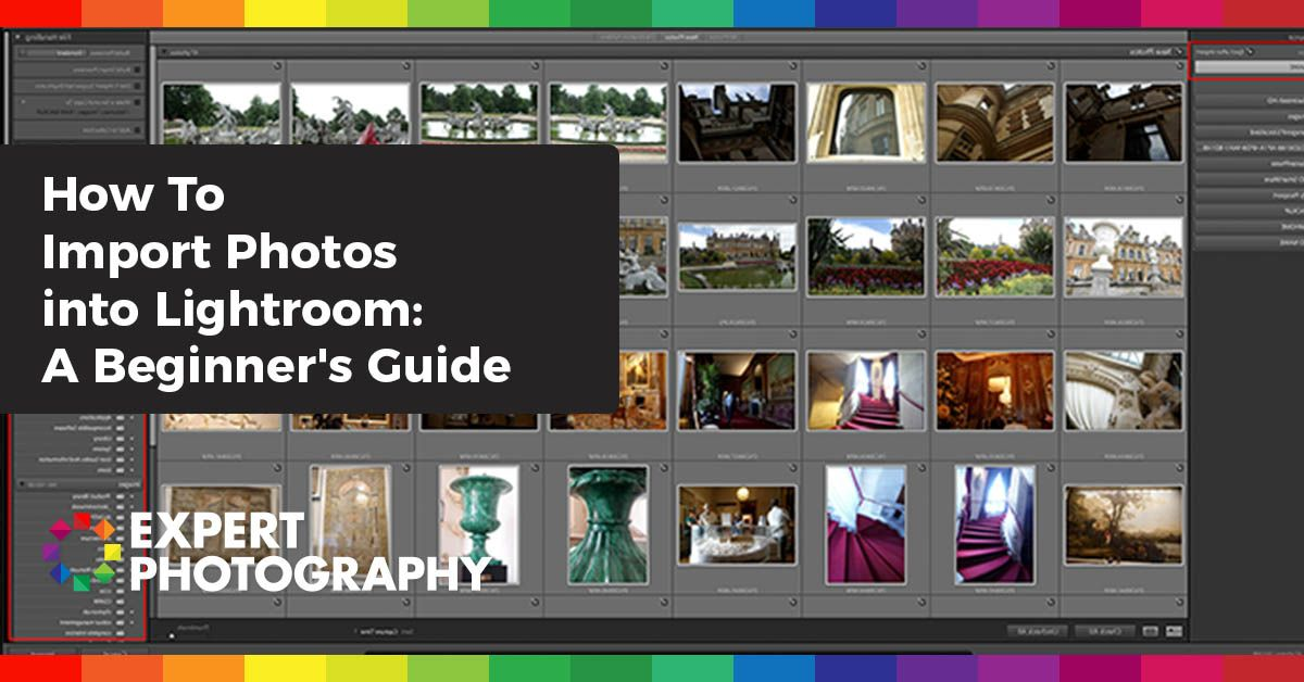 A Beginner's Guide to Importing Photos into Lightroom 2020
