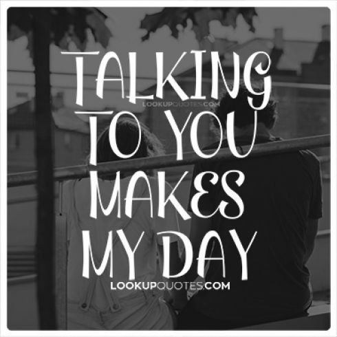 Phone Call Quotes Simple Talking To You Makes My Day Quotes  Tumblrinstagram And Quotes