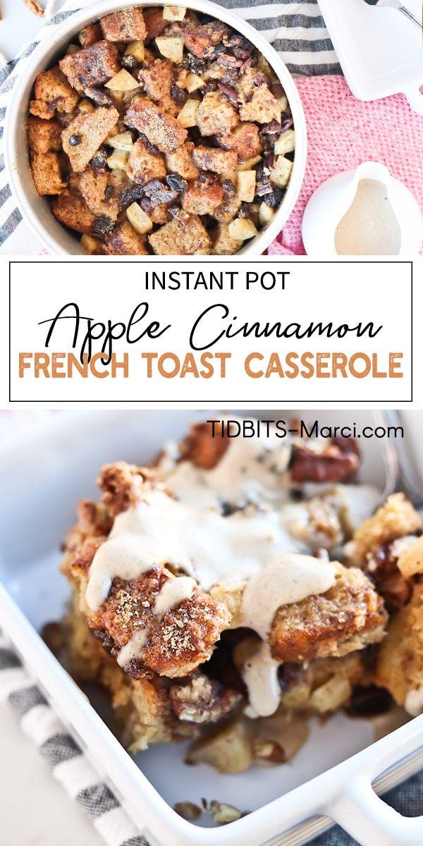 Instant Pot Apple Cinnamon French Toast Casserole #instantpotrecipes