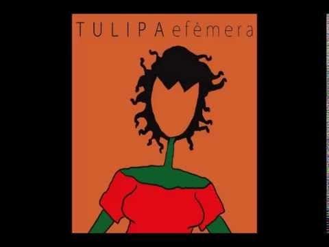 01 Efêmera Tulipa Ruiz - YouTube