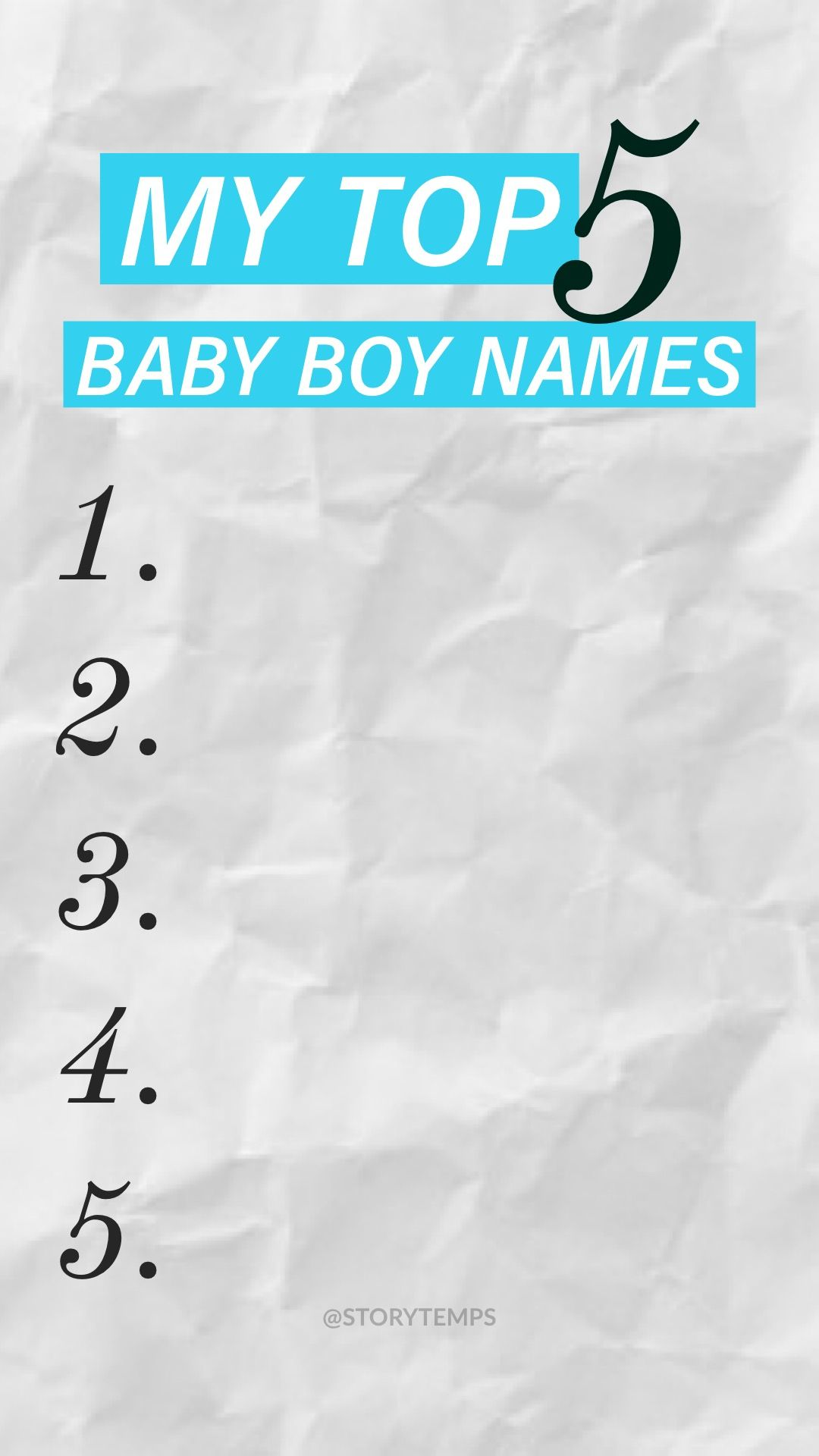 List your top 5 favorite baby boy names! #storytemps # ...