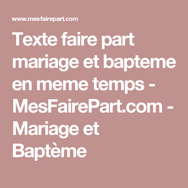 Texte Faire Part Mariage Et Bapteme En Meme Temps
