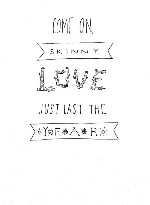 Skinny Love Bon Iver Cover By Birdy Skinny Love Music Quotes