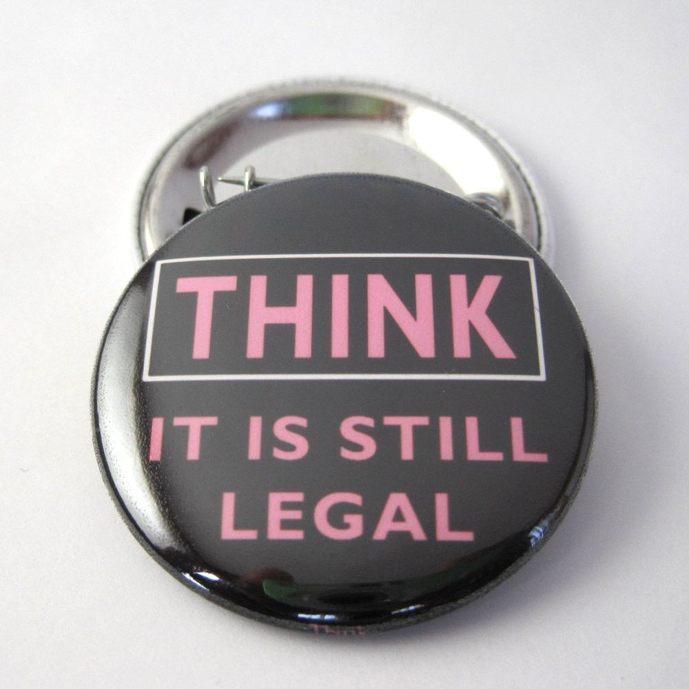 Think...it is still Legal Photo Pinback Button or Magnet