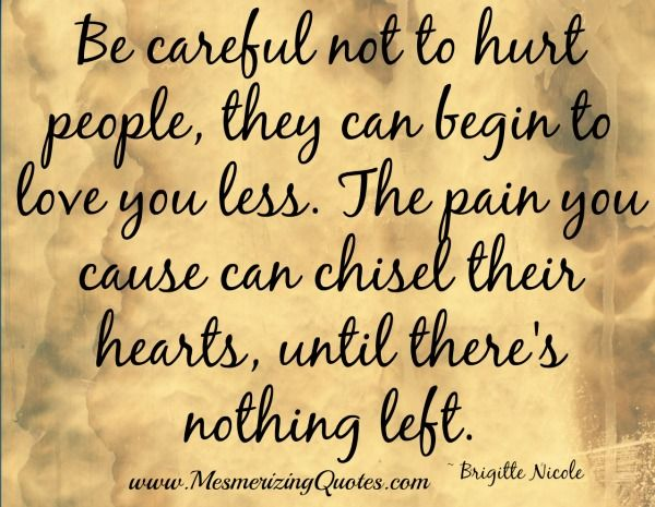 Be Careful Not To Hurt People