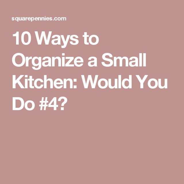 10 Ways to Organize a Small Kitchen: Would You Do #4?