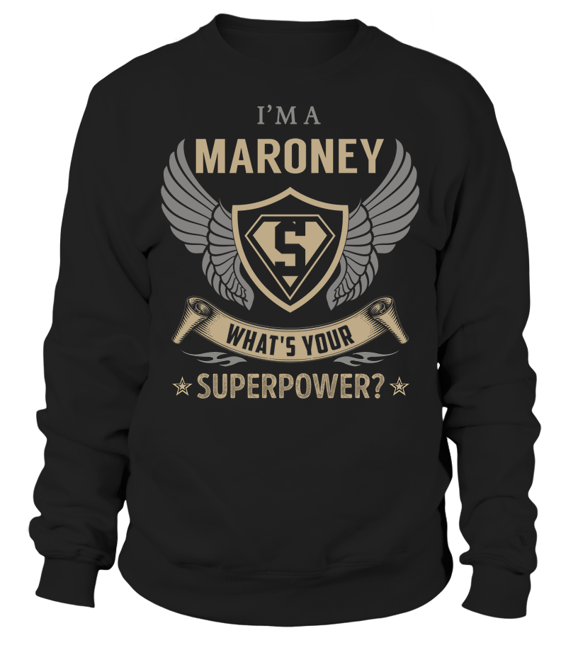I'm a MARONEY What's Your SuperPower Maroney T shirt