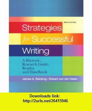 Strategies for successful writing a rhetoric research guide reader strategies for successful writing a rhetoric research guide reader and handbook 9th edition 9780205689446 james a reinking robert von der osten fandeluxe Image collections