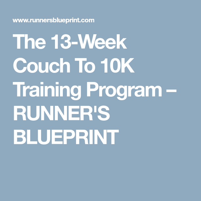 The 13 week couch to 10k training program runners blueprint the 13 week couch to 10k training program runners blueprint malvernweather Images