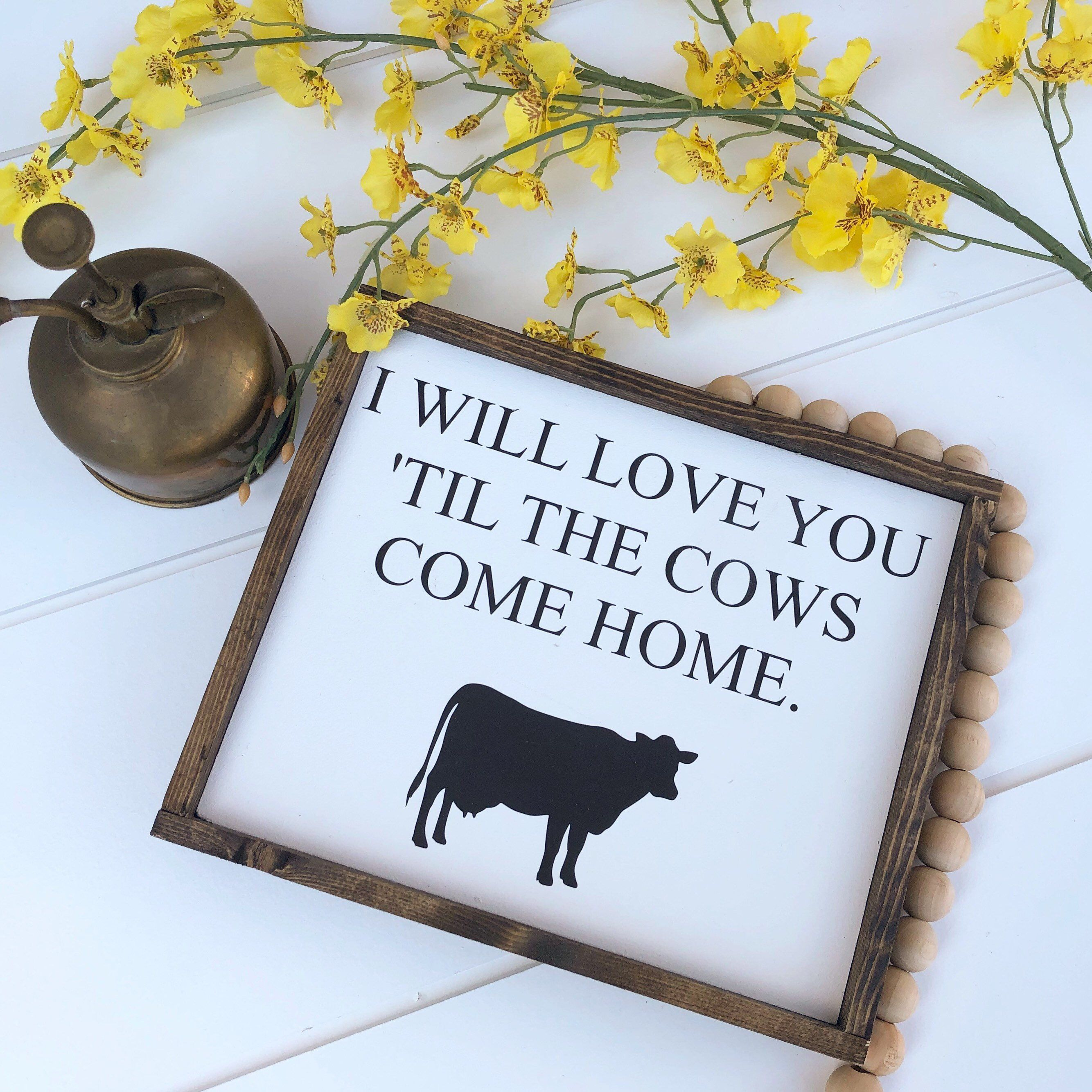 Download I will love you till the cows come home, farmhouse sign ...
