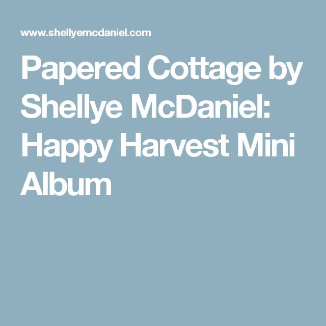 Papered Cottage by Shellye McDaniel: Happy Harvest Mini Album