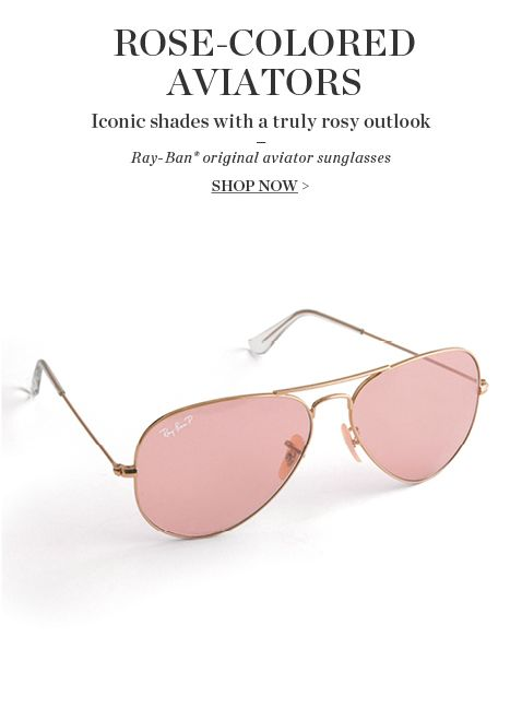 80719f11e3 Who doesn't want to see life behind rose colored Ray Ban Aviators?!?? (#1)