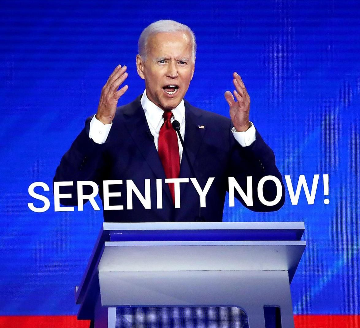 Biden S Mantra For His Next Debate Thorgift Com If You Like It Please Buy Some From Thorgift Com In 2020 Seinfeld Funny Funny Memes Serenity Now