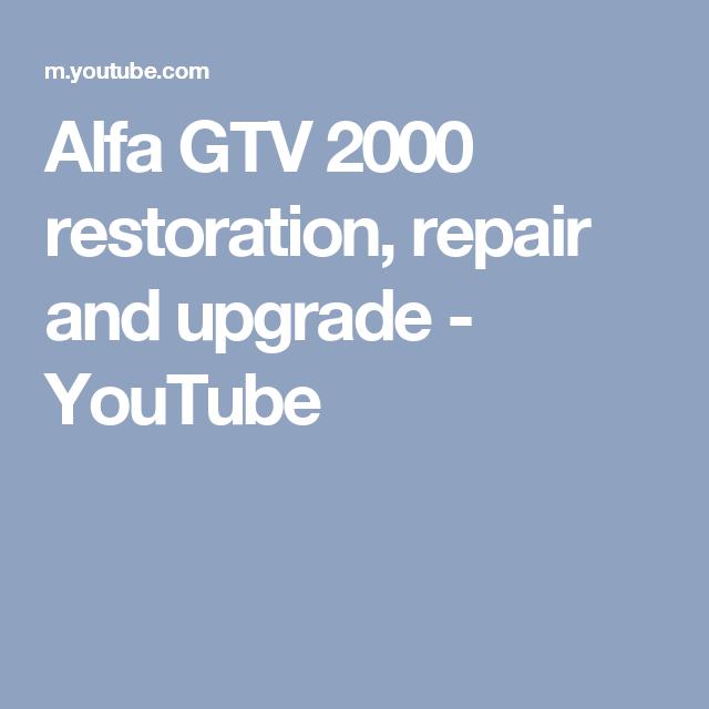 Alfa GTV 2000 Restoration, Repair And Upgrade