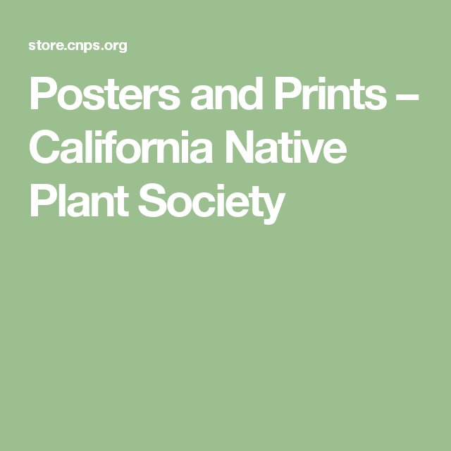 Posters and Prints – California Native Plant Society