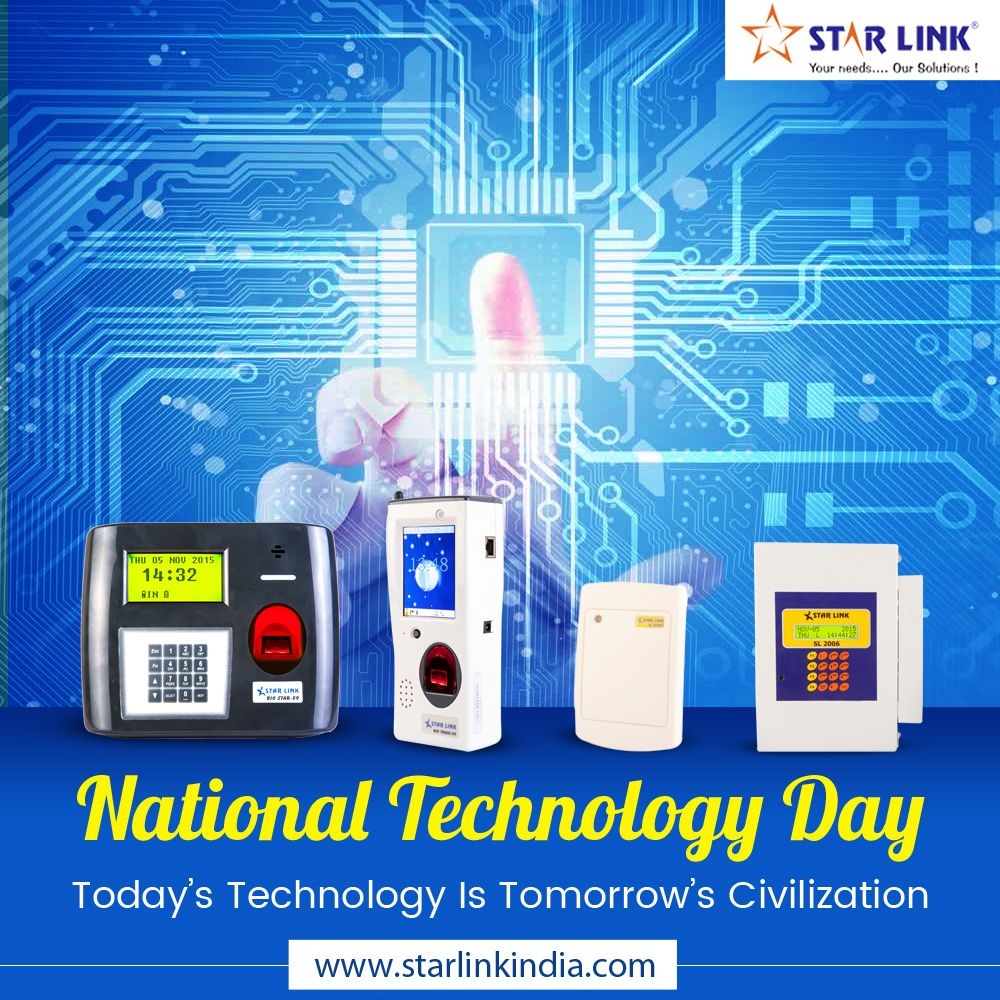 Today S Technology Is Tomorrow S Civilization Star Link Communication Pvt Ltd 11thmay2018 Nationaltechnologyday Technologyda Technology Biometrics System