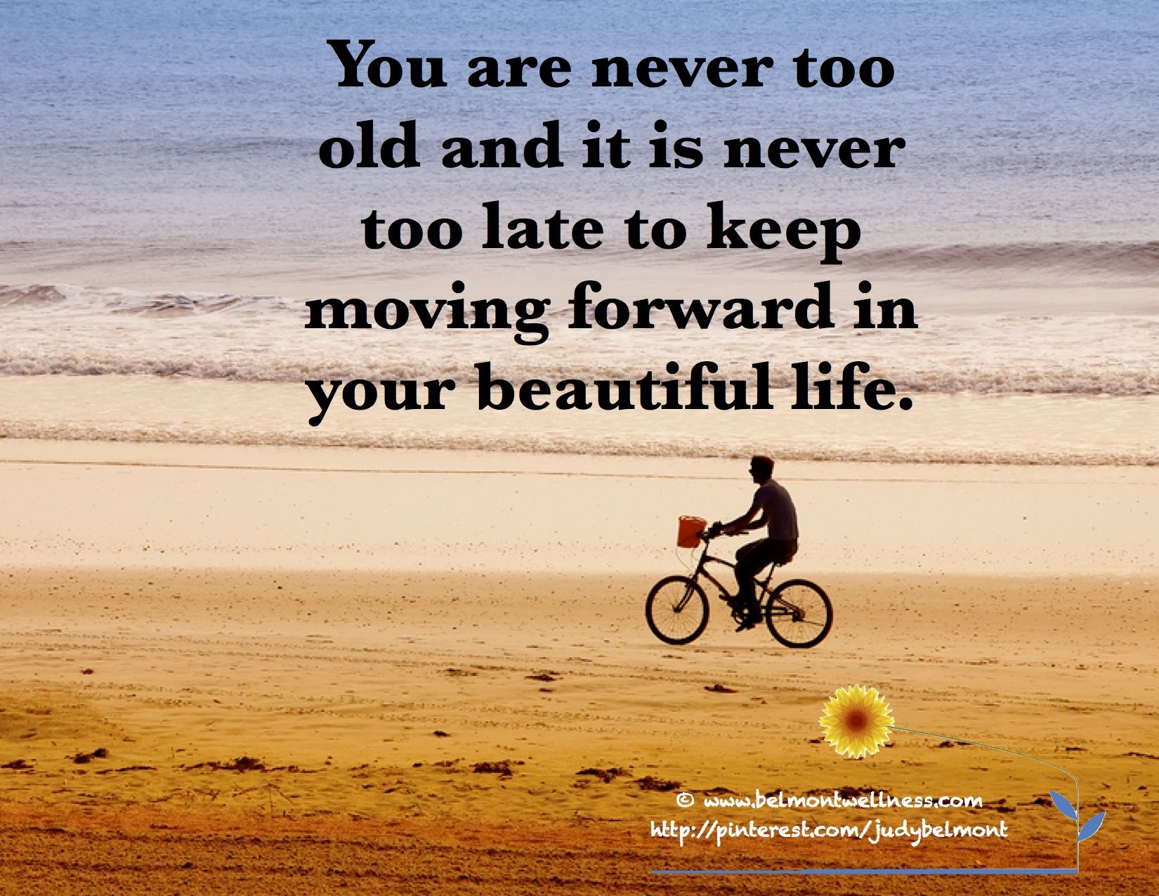 Pinterest Life Quotes: You Are Never Too Old And It Is Never Too Late To Keep