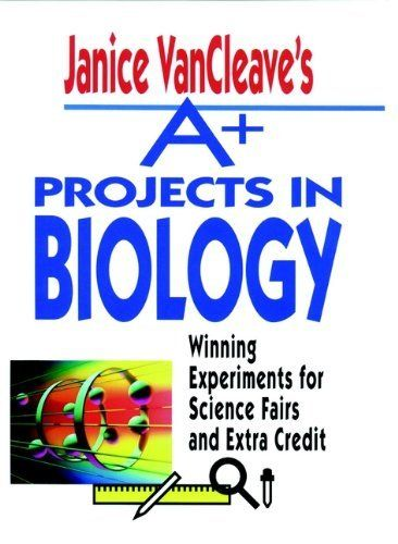 Janice VanCleave's A+ Projects in Biology: Winning Experiments for Science Fairs and Extra Credit (VanCleave A+ Science Projects Series) by Janice VanCleave, http://www.amazon.com/dp/B001CHV19Y/ref=cm_sw_r_pi_dp_FW-zub001VJYC