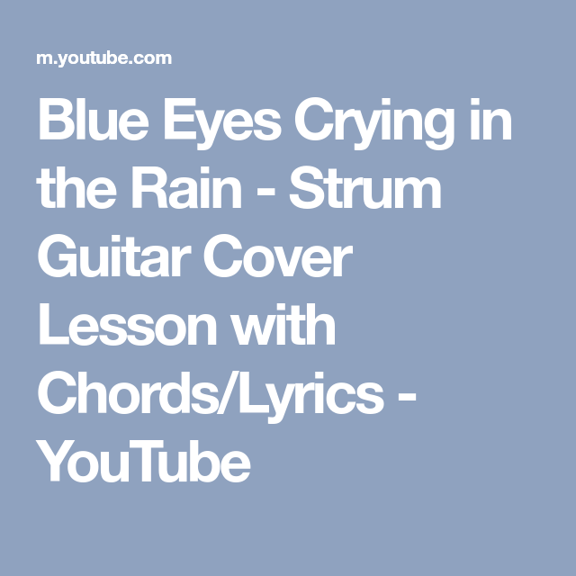 Blue Eyes Crying In The Rain Strum Guitar Cover Lesson With Chords