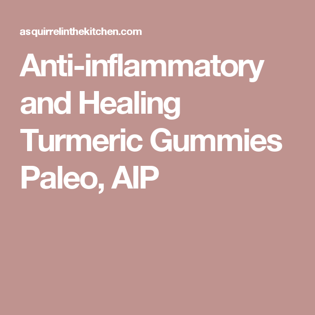 Anti-inflammatory and Healing Turmeric Gummies Paleo, AIP