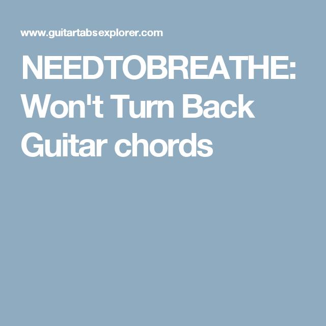 Needtobreathe Wont Turn Back Guitar Chords Sheet Music Pinterest