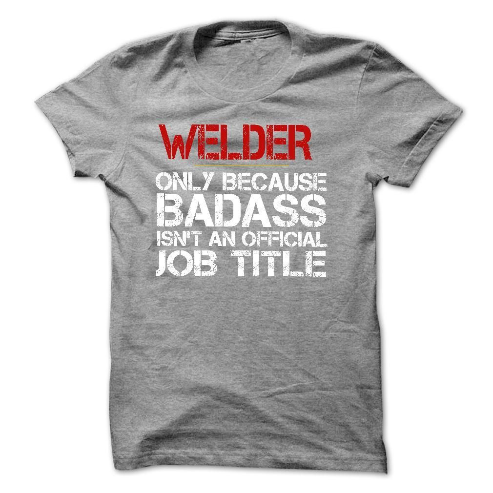 Funny Tshirt for WELDER T Shirt, Hoodie, Sweatshirt. Check price ==► http://www.sunshirts.xyz/?p=134785