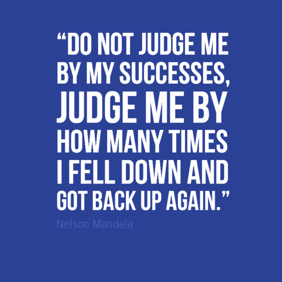 Do Not Judge Me By My Success, Judge Me By How Many Times