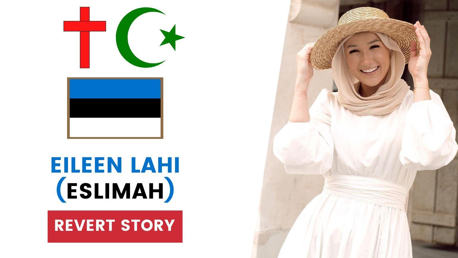 Eileen Lahi – Eslimah's Revert Story 🧕