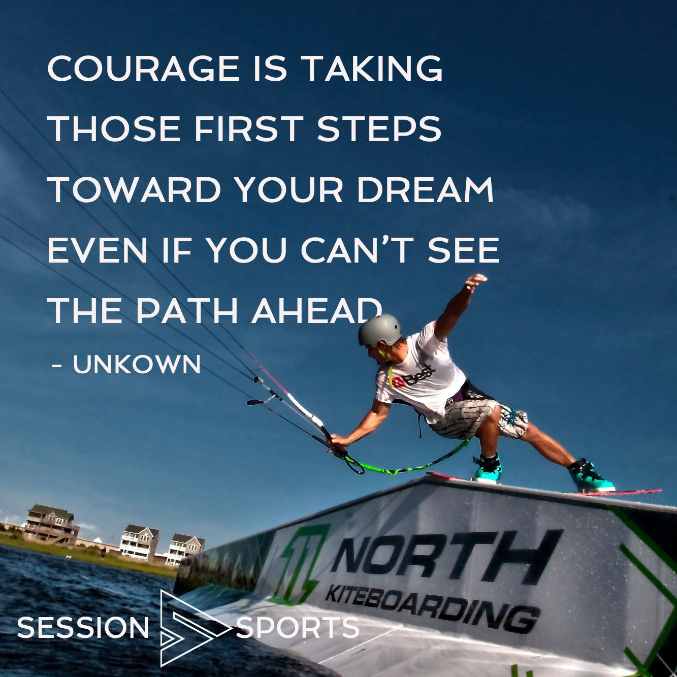 Kiteboarding Inspirational Quote Of The Day. Courage Is Taking Those First  Steps Toward Your Dream Even If You Canu0027t See The Path Ahead.