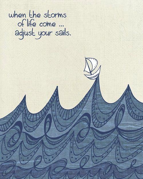 Storms of life <3 Metaphors about sailing always get me.