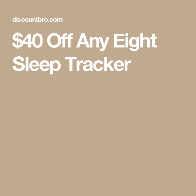 $40 Off Any Eight Sleep Tracker