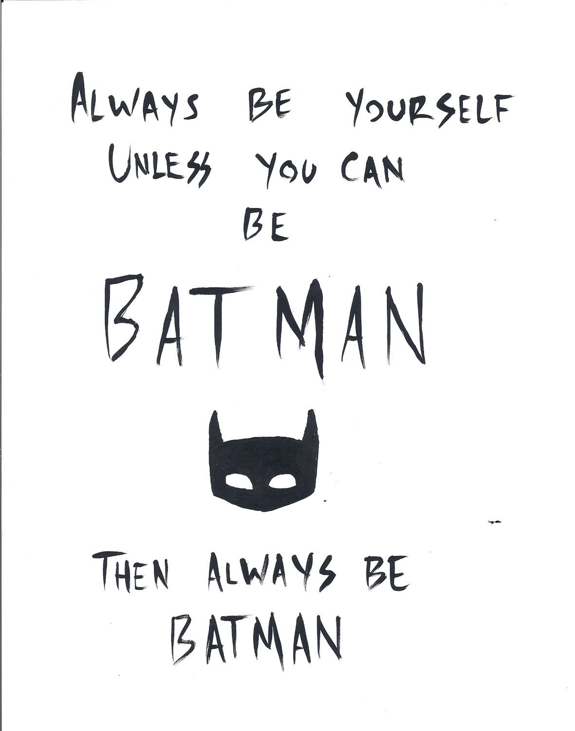 Always Be Yourself Unless You Can Be Batman Print Wall Decor