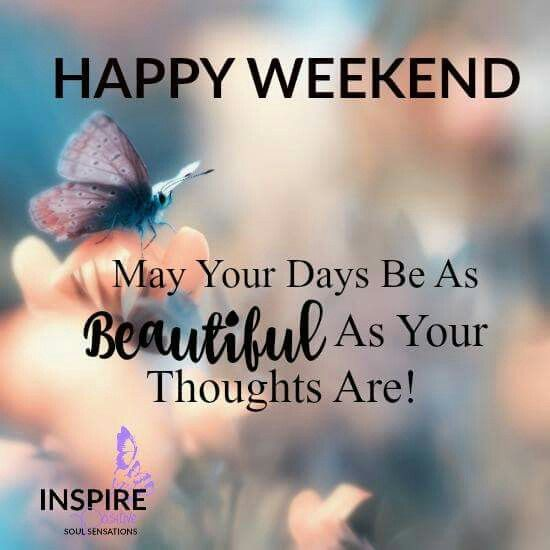 Happy Weekend Good Morning Happy Weekend Weekend Greetings