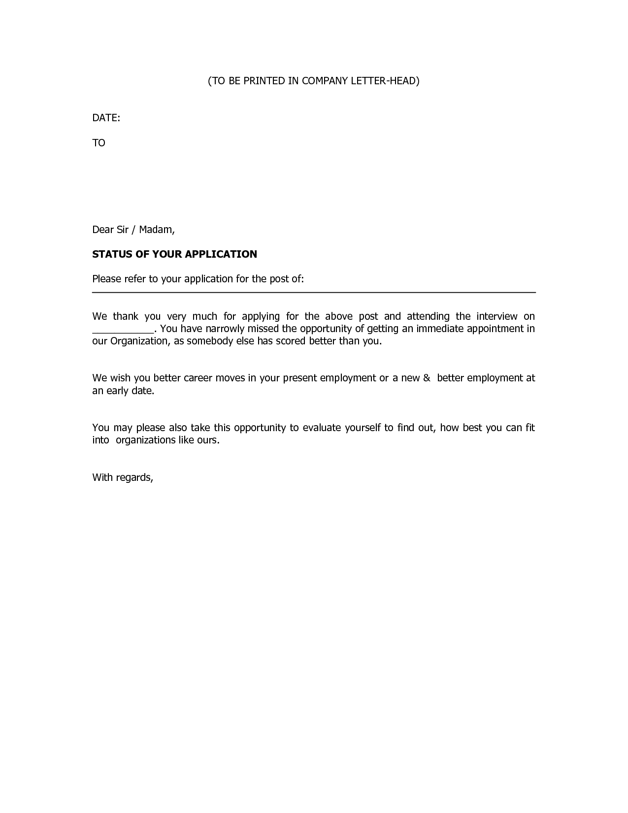 Business Rejection Letter Rejection Letters are usually addressed