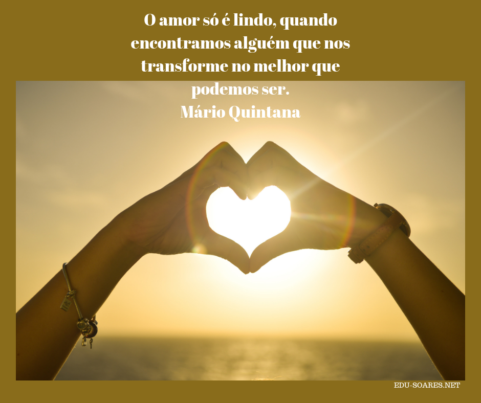 Frases Motivacionais O Amor Só é Lindo Quando Encontramos