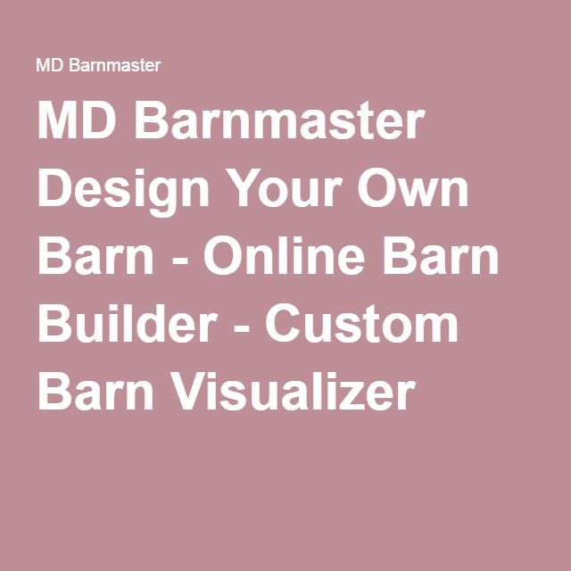 Md Barnmaster Design Your Own Barn Online Barn Builder Custom Barn Visualizer