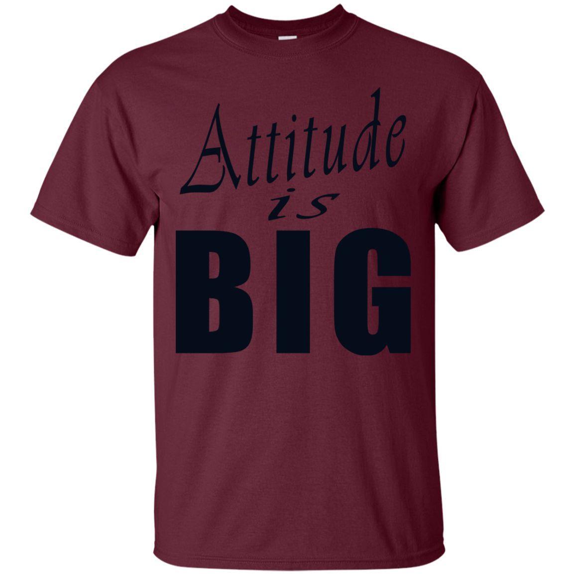 Attitude is Big/ T-Shirt