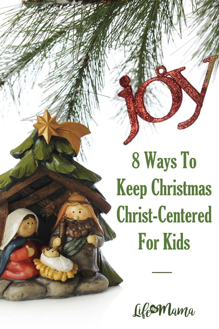 8 Ways To Keep Christmas Christ-Centered For Kids | Mama\'s Heart ...