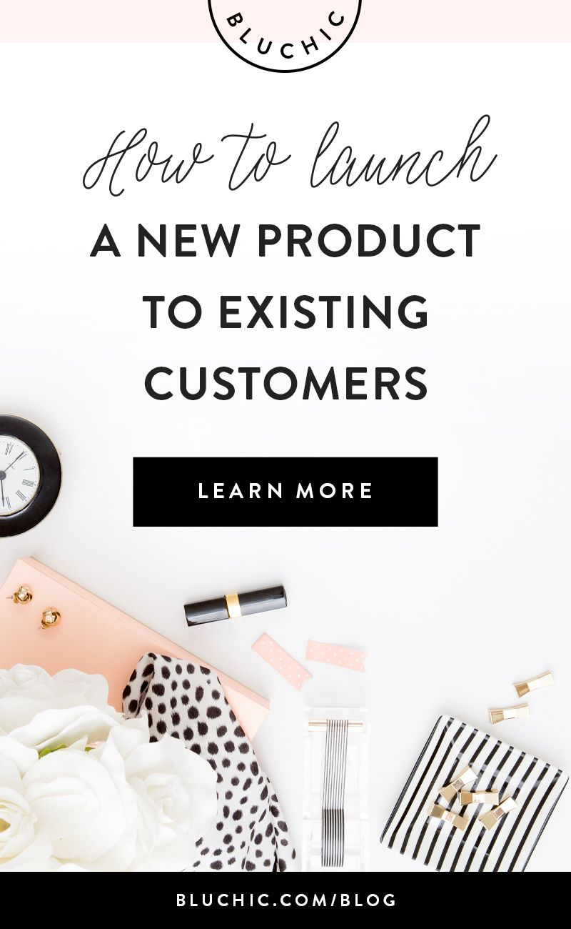How To Launch A New Online Shop Product To Existing Customers ...