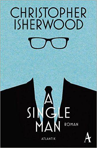 A Single Man: Amazon.de: Christopher Isherwood, Thomas Melle: Bücher