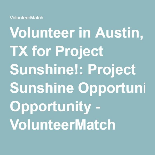 Volunteer In Austin Tx For Project Sunshine Project Sunshine