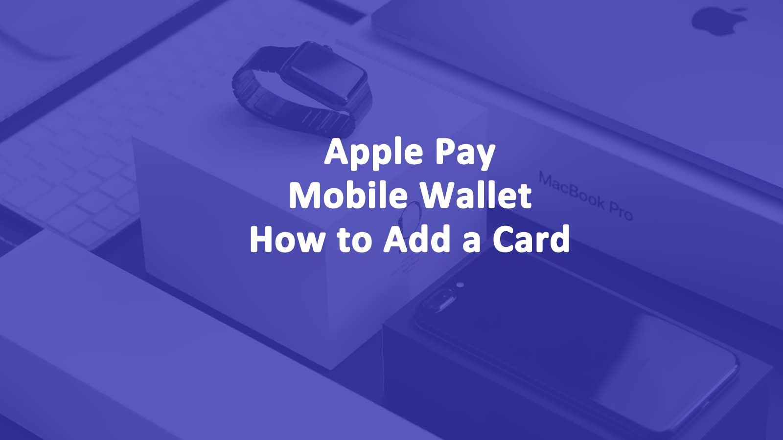 Apple pay mobile wallet how to add a card