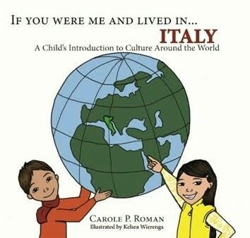 Satisfaction for Insatiable Readers: The Children's Book Review Blog Tour: IF YOU WERE ME AND LIVED IN...ITALY by Carole P. Roman  http://insatiablereaders.blogspot.com/2016/02/blog-tour-if-you-were-me-and-lived.html